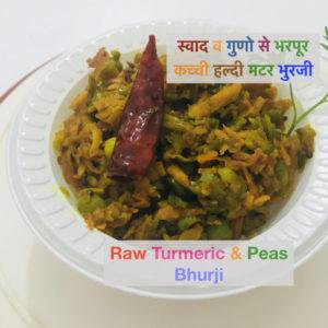 Raw Turmeric and peas Bhurji
